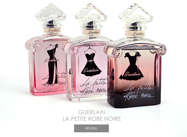 The Little Black Dress Edit - Guerlain La Petite Robe Noire Eau de Parfum, Eau de Toilette, Extrait and Couture Perfume Review