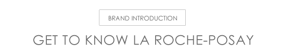 Get To Know La Roche-Posay