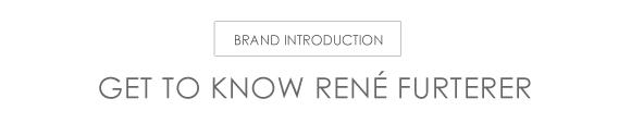 Get to know Rene Furterer
